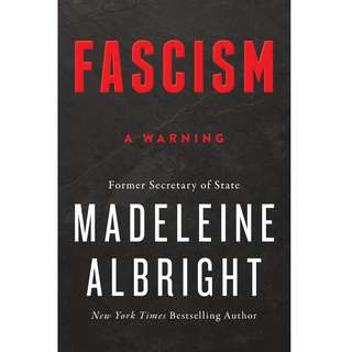 Fascism: A Warning by Madeleine Albright - EBOOK