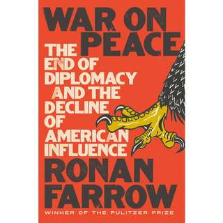 War on Peace: The End of Diplomacy and the Decline of American Influence by Ronan Farrow - EBOOK