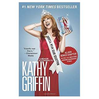 Official Book Club Selection : A Memoir According to Kathy Griffin