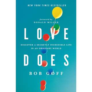 Love Does: Discover a Secretly Incredible Life in an Ordinary World by Bob Goff - EBOOK