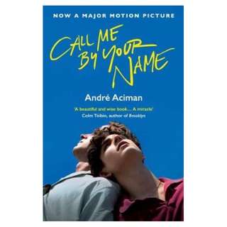Call Me By Your Name - Andre Aciman