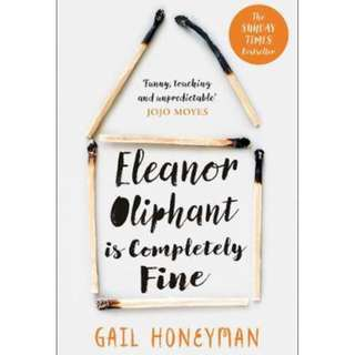 Eleanor Oliphant is Completely Fine : Debut Sunday Times Bestseller and Costa First Novel Book Award Winner 2017