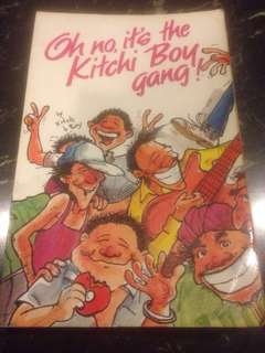 Oh no, it's the Kitchi Boy gang! - the misadventures of a irrepressible madcap gang