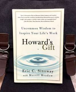 《New Book Condition + Harvard Howard Stevenson Wisdom on Success & Fulfillment》ERIC SINOWAY - HOWARD'S GIFT: Uncommon Wisdom to Inspire Your Life's Work