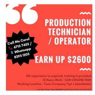 Production Technician / Operator (Gross UP $2600)