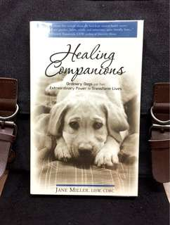 《New Book Condition + How Dogs Can Help Us Heal》Jane Miller - HEALING COMPANIONS : Ordinary Dogs and Their Extraordinary Power to Transform Lives