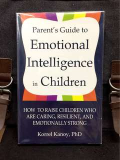 《Bran-New + How To Put Your Child On The Path To Success Through Building High EQ》Dr Korrel Kanoy - PARENT'S GUIDE TO EMOTIONAL INTELLIGENCE IN CHILDREN : How to Raise Children Who Are Caring, Resilient, and Emotionally Strong