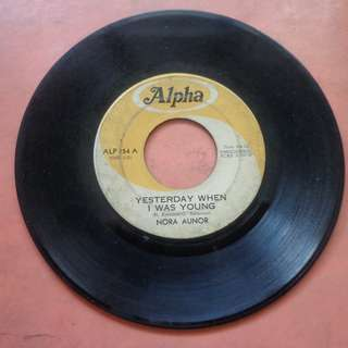 45 RPM Vinyl Record - YESTERDAY WHEN I WAS YOUNG by NORA AUNOR