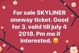 SKYLINER one way ticket for 3 pax