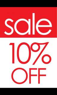 All items that is 100$ and up will be 10% discount of original price