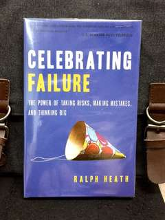 《New Book Condition + Embracing Power Of Failure For Greater Success》Ralph Heath - Celebrating Failure : The Power of Taking Risks, Making Mistakes and Thinking Big