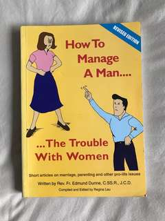 How to Manage a Man .... The Trouble with Women by Rev Fr Edmund Dunne