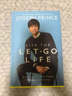Live The Let Go Life - Joseph Prince