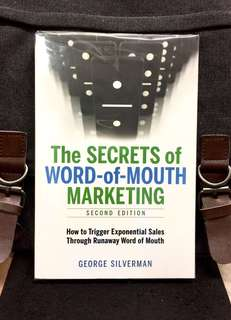 # Highly Recommended《Bran-New + 2nd Edition + The Best Kept Secret For Sales & Marketing Strategy And Weapon》George Silverman - THE SECRETS OF WORD-OF-MOUTH MARKETING : How to Trigger Exponential Sales Through Runaway Word of Mouth