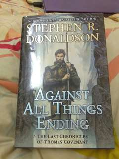 The Last Chronicles of Thomas Covenant - Against All Things Ending