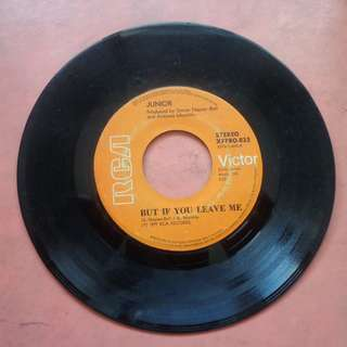 45 RPM Vinyl Record - BUT IF YOU LEAVE ME by JUNIOR