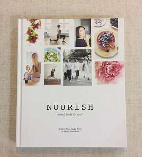 Nourish - Full Wellness Care For Your Body and Soul. Recipes included.