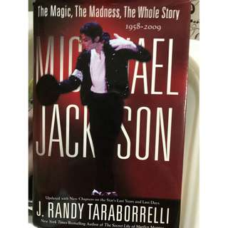 Michael Jackson: The Magic, The Madness, The Whole Story - By J. Randy Taraborrlli