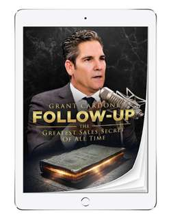 Grant Cardone follow up, The greatest sales secret of all time ebook