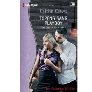 Ebook Topeng Sang Playboy (The Disgraced Playboy) - Caitlin Crews