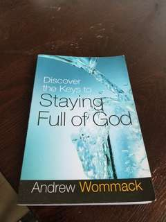 Staying full of God by Andrew Wommack