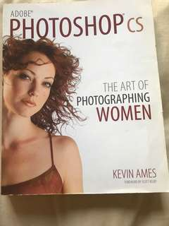 Adobe Photoshop CS The Art Of Photographing Women by Kevin Ames