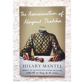 The Assassination of Margaret Thatcher (Hilary Mantel)