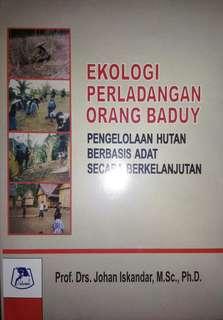 EKOLOGI PERLADANGAN ORANG BADUY PENGELOLAAN HUTAN BERBASIS ADAT SECARA BERKELANJUTAN   Prof. Drs. Johan Iskandar, M.Sc., Ph.D.    Alumni  ORIGINAL