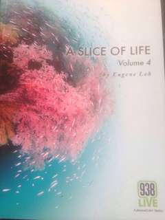 A Slice of Life (volume 4) by Eugene Loh (93.8Live host - A Mediacorp Station) each volume is a distinct and separate book
