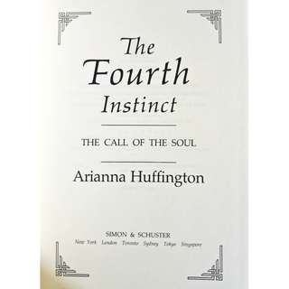 The Fourth Instinct: The Call of the Soul by Arianna Huffington