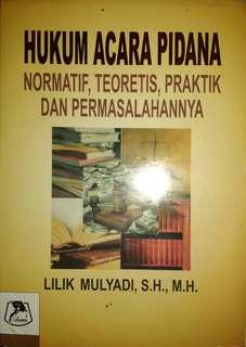 HUKUM ACARA PIDANA NORMATIF, TEORITIS, PRAKTIK DAN PERMASALAHANNYA   LILIK MULYADI, S.H., M.H.    Alumni   ORIGINAL