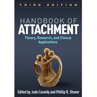 Handbook of Attachment Theory, Research, and Clinical Applications 3rd Third Edition by Jude Cassidy, Phillip R. Shaver - The Guilford Press