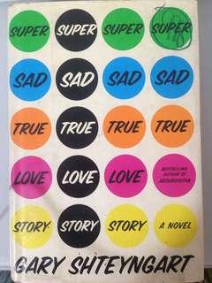 Gary Shteyngart - Super Sad True Love Story