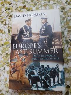 Europe's Last Summer; Why the World Went to War in 1914 by David Fromkin