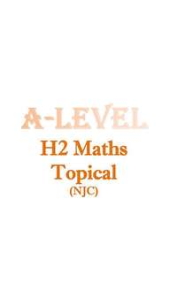 2016-2017 NJC H2 Math Topical Revision Package / new syllabus ! / A level subject code 9758 / National Junior College / JC 1 and JC 2 / exam paper / soft copy