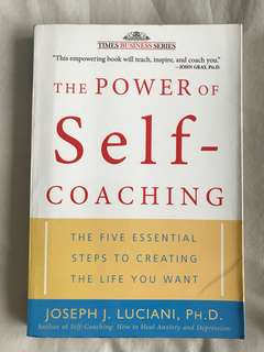 The Power of Self-Coaching: The Five Essential Steps to Creating the Life You Want  by Joseph J Luciani