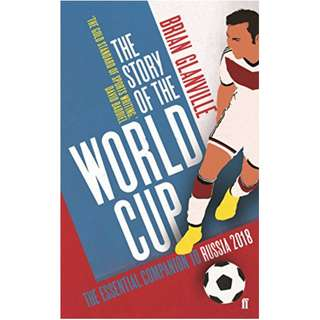 The Story of the World Cup: 2018 Kindle Edition by Brian Glanville  (Author)