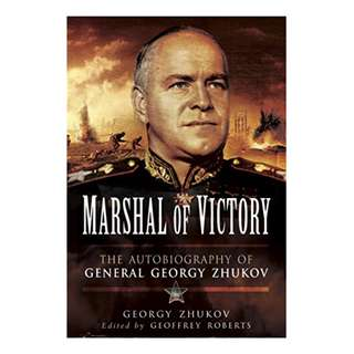 Marshal of Victory: The Autobiography of General Georgy Zhukov Kindle Edition by Georgy Zhukov (Author), Geoffrey Roberts (Editor)