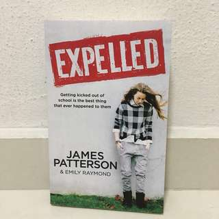 Expelled by James Patterson & Emily Raymond [excellent condition] [open to trades]