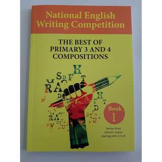 National English Writing Competition - Best of Primary 3 & 4 Compositions (2018 version)