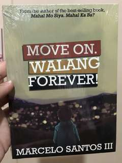 Move on. Walang Forever! by Marcelo Santos III