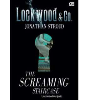 Ebook Lockwood & Co. #1 - Undakan Menjerit (The Screaming Staircase) - Jonathan Stroud