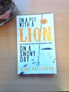 In a Pit with a Lion on a Snowy Day How to Survive and Thrive  When Opportunity Roars By Mark Batterson