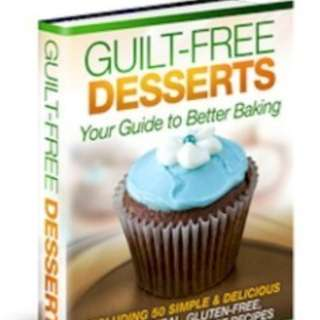 Guilt Free Desserts: Your Guide To Better Baking