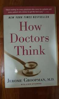 How Doctors Think by Jerome Groopman, M.D. with a new afterword