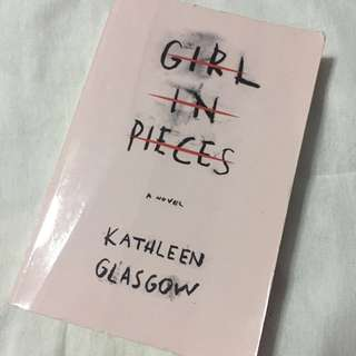 Girl in Pieces by Kathleen Glaslow