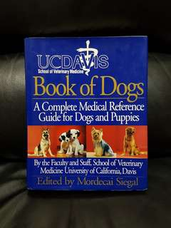 UC Davis Book of Dogs : A Complete Medical Reference Guide for Dogs and Puppies (Hardcover)