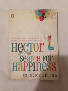 François Lelord - Hector and the Search for Happiness