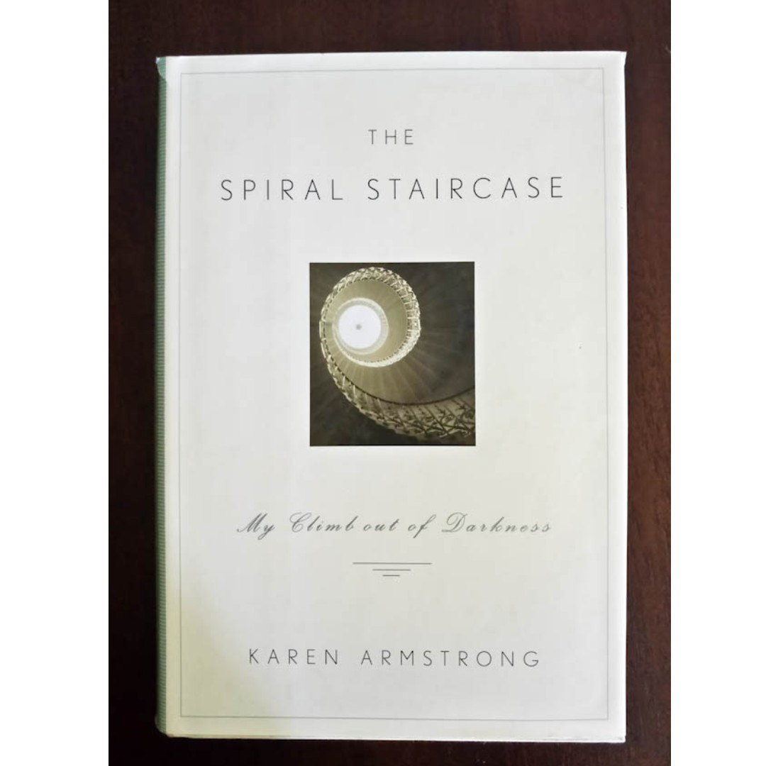 The Spiral Staircase My Climb Out Of Darkness By Karen Armstrong