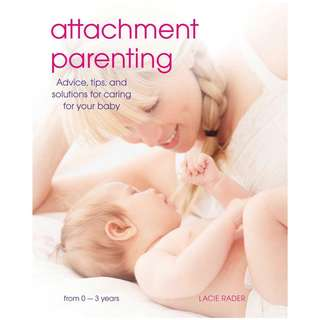 Attachment Parenting book by Lacier Rader